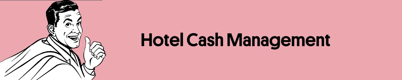 Hotel Lexikon Hotel Glossar Hotel Cash Management