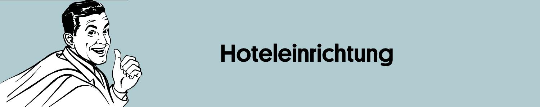 Hotel Lexikon Hotel Glossar Hoteleinrichtung und Hotelausstattung