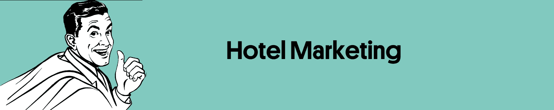 Hotel Lexikon Hotel Glossar Hotel marketing