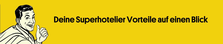 Hotelberatung Superhotelier Vorteile auf einen Blick